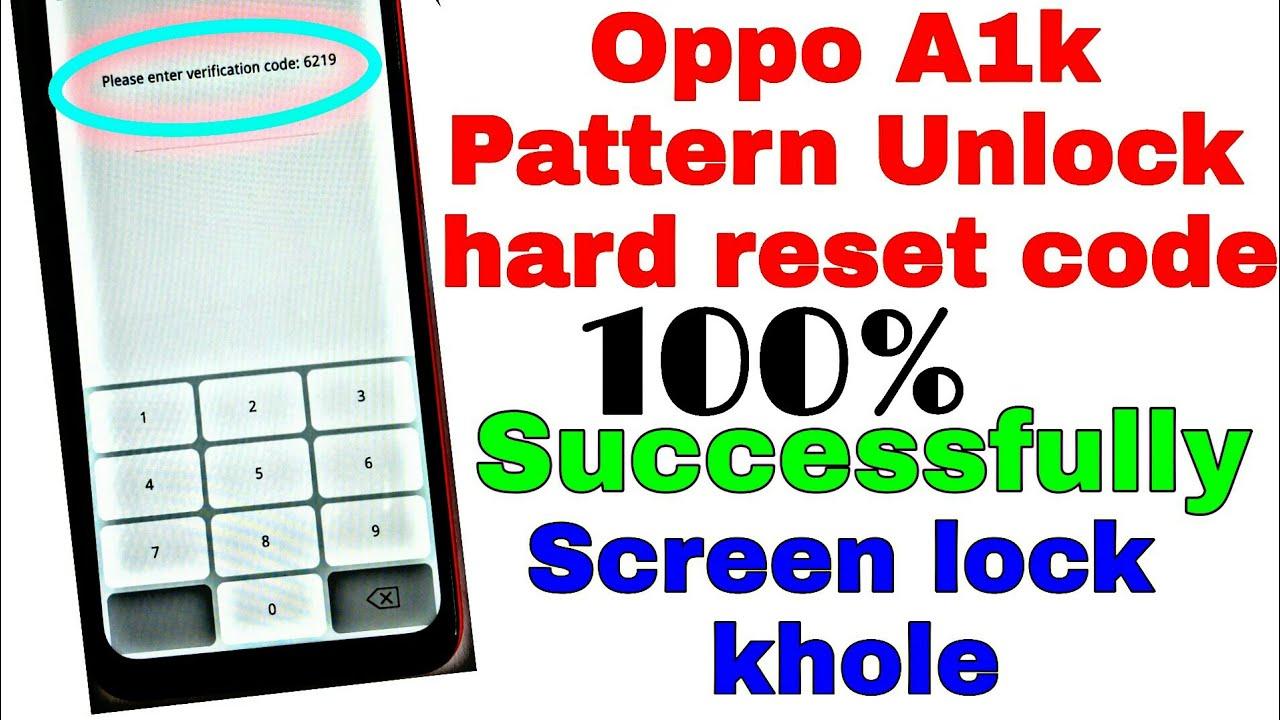 Hard reset Oppo A1k Screen lock Open Pattern unlock