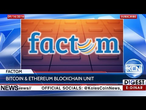 KCN News: Factom to use Bitcoin & Ethereum blockchain