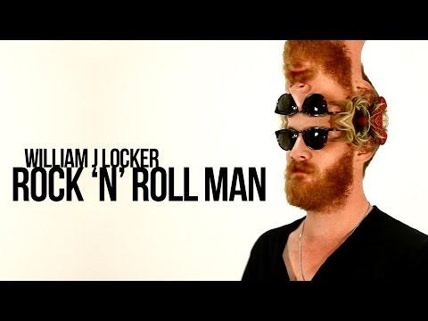 William J Locker - Rock 'N' Roll Man