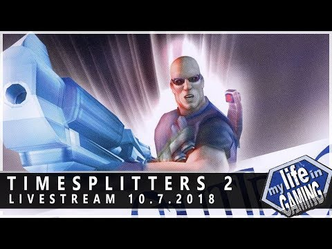 TimeSplitters 2 :: 10.7.2018 LiveStream / MY LIFE IN GAMING - TimeSplitters 2 :: 10.7.2018 LiveStream / MY LIFE IN GAMING