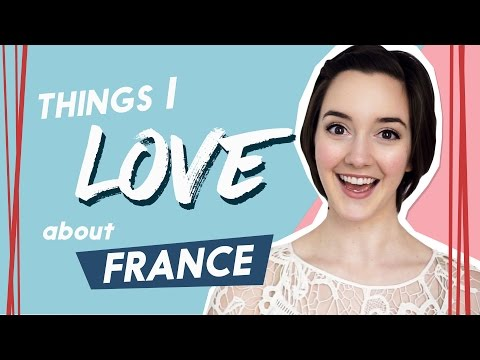 💖😊10 Things I LOVE About France | EXPLORE FRANCE
