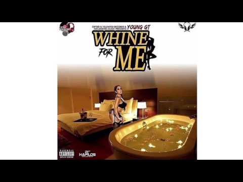 YOUNG GT - WHINE FOR ME - SINGLE (Raw)
