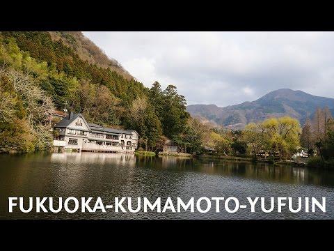 Fukuoka-Kumamoto-Yufuin Trips March 2016