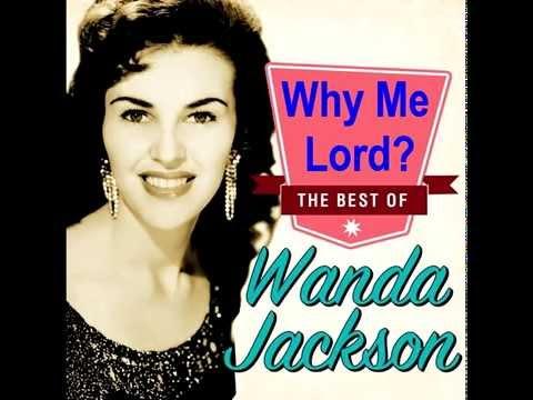 Wanda Jackson - Why Me Lord?