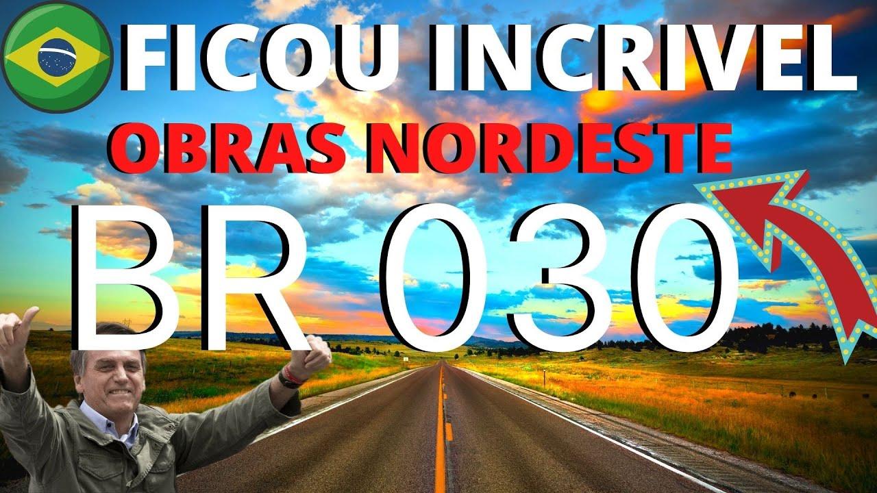 ATENÇÃO NORDESTE !!! BOLSONARO EXECUTA SUPER TRANSFORMAÇÃO NA RODOVIA DA BAHIA BR 030