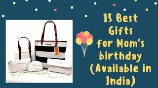 15 Best Gifts For Mother's Birthday | Available Online In India | Latest 2019 | Selective Stuff