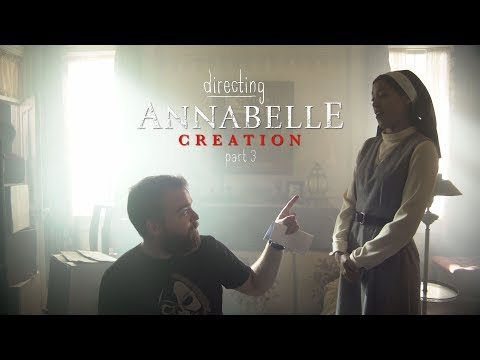 Directing Annabelle Creation - Part 3