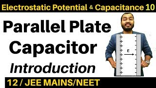 Electrostatic Potential and Capacitance 10 : CAPACITOR-2 : Parallel Plate Capacitor JEE MAINS/NEET