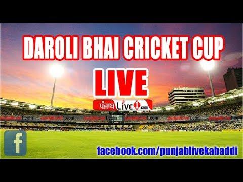 Cricket Cup Daroli Bhai 2017 Live Now