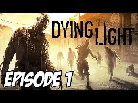Dying Light - Invasion de Zombies OKLM | Episode 1