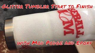 Glitter Tumbler Start to Finish with Mod Podge and Epoxy