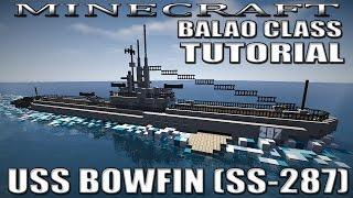 Minecraft - Submarine Tutorial USS Bowfin (SS-287) Balao Class