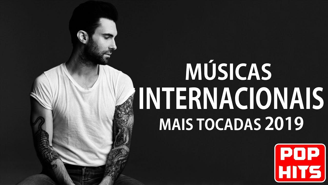 Top 100 Musicas Internacionais Mais Tocadas 2019 Melhores Musicas Pop Internacional 2019 Youtube