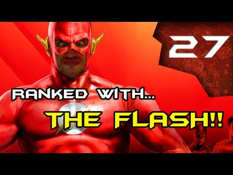 Lets play Injustice Gods among us RANKED with hilarious commentary! pt27 - FLASH LOWEST TIER?