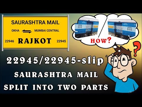 How 22945 SAURASHTRA MAIL Is Split Into Two Parts At RAJKOT   INDIAN RAILWAYS