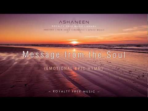 ASHANEEN - Message from the Soul (Emotional Epic Hymn)