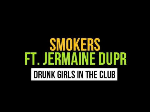 Drunk Girls In The Club - Jump Smokers ft. Jermaine Dupri (dl)