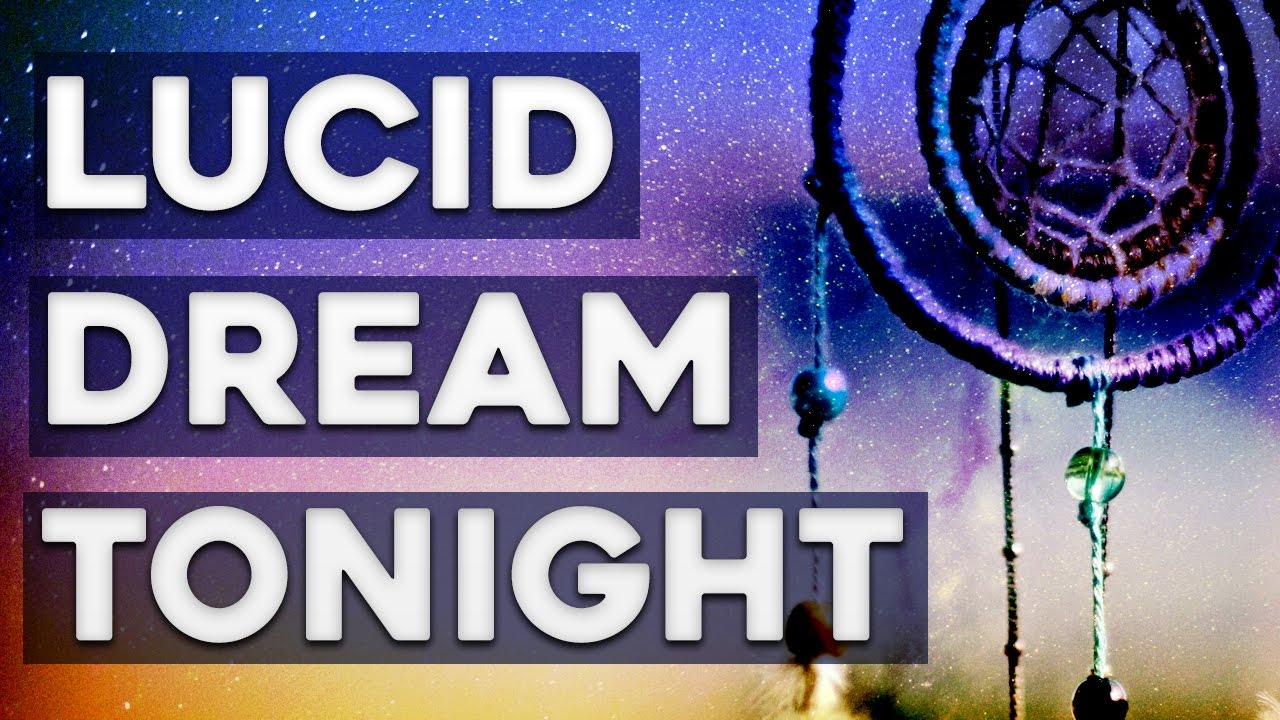 How can i have a lucid dream tonight