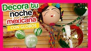 Decoración para noche mexicana con globos
