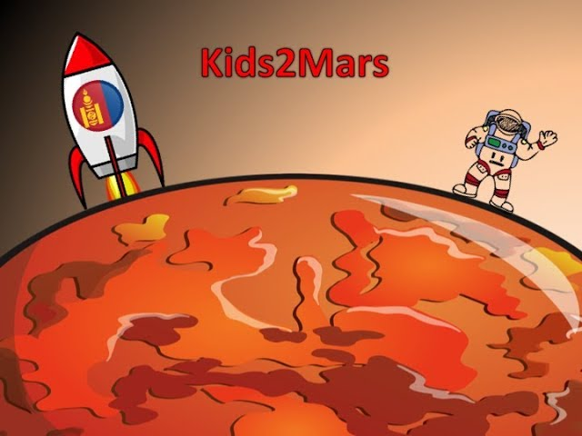 ENG Kids2Mars | Mongolia - Are there any living organisms on Mars and will life be there?