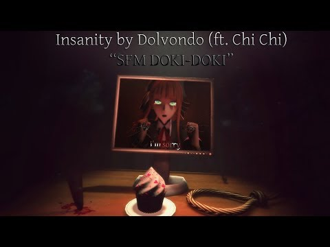 "[SFM DDLC|COLLAB] ""Insanity "" by Dolvondo (ft. Chi Chi) [Full Animation]"