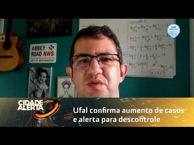 Ufal confirma aumento de casos e alerta para descontrole