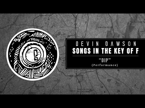 """Devin Dawson - """"Dip"""" (Songs In The Key Of F Performance)"""