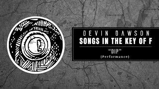Devin Dawson 34 Dip 34 Songs In The Key