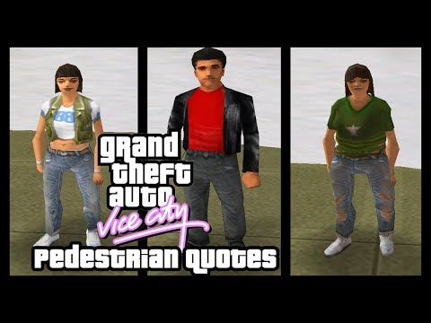 GTA Vice City Pedestrian Quotes : Spanish Girl, Old Tough Female, Women Stalking Guy