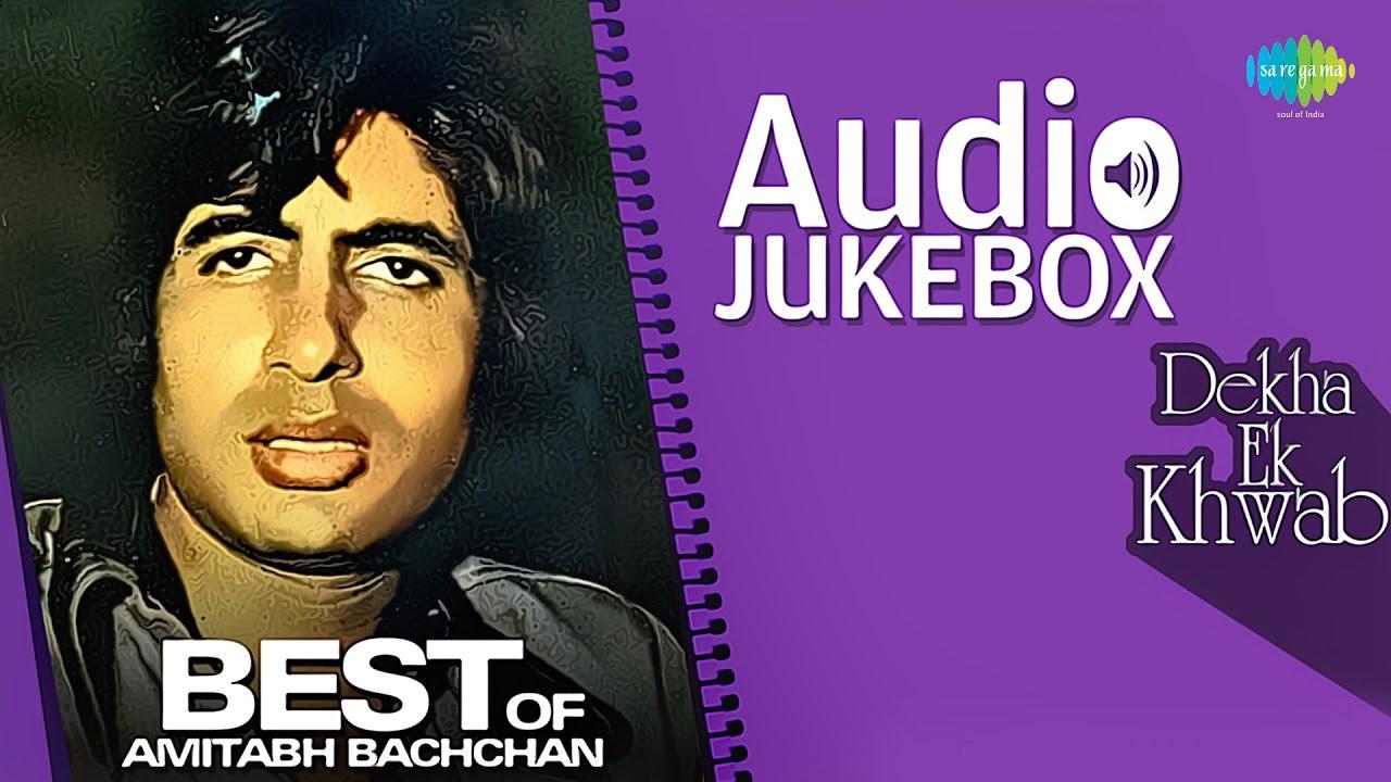 Best Of Amitabh Bachchan   Dekha Ek Khwab   Hindi Songs Audio Jukebox