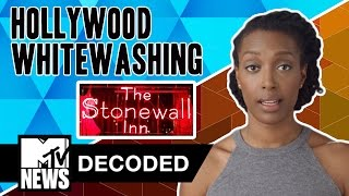Did Hollywood Whitewash Stonewall? | Decoded | MTV News