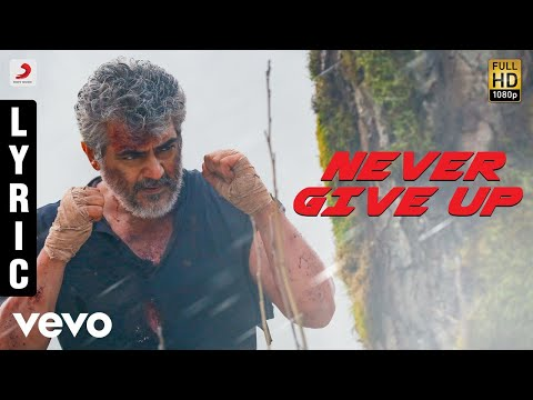 Vivegam - Never Give Up Tamil Lyric - Anirudh | Ajith Kumar | Siva ft. Raja Kumari