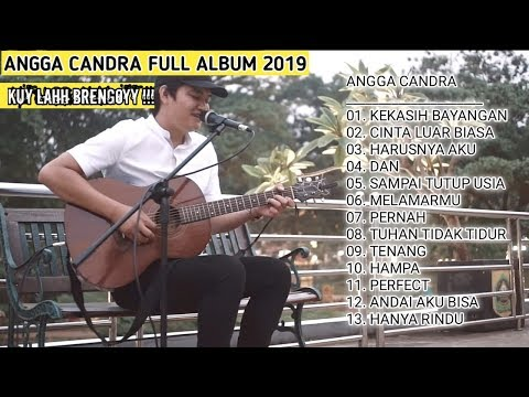 Angga Candra! Cover Best Song 2019 Terbaru |Cinta Luar Biasa - Hanya Rindu|