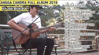 Angga Candra! Cover Best Song 2019 Terbaru |cinta Luar Biasa Hanya Rindu|