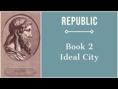 The Ideal City: Republic Book 2 Summary (2 of 2)