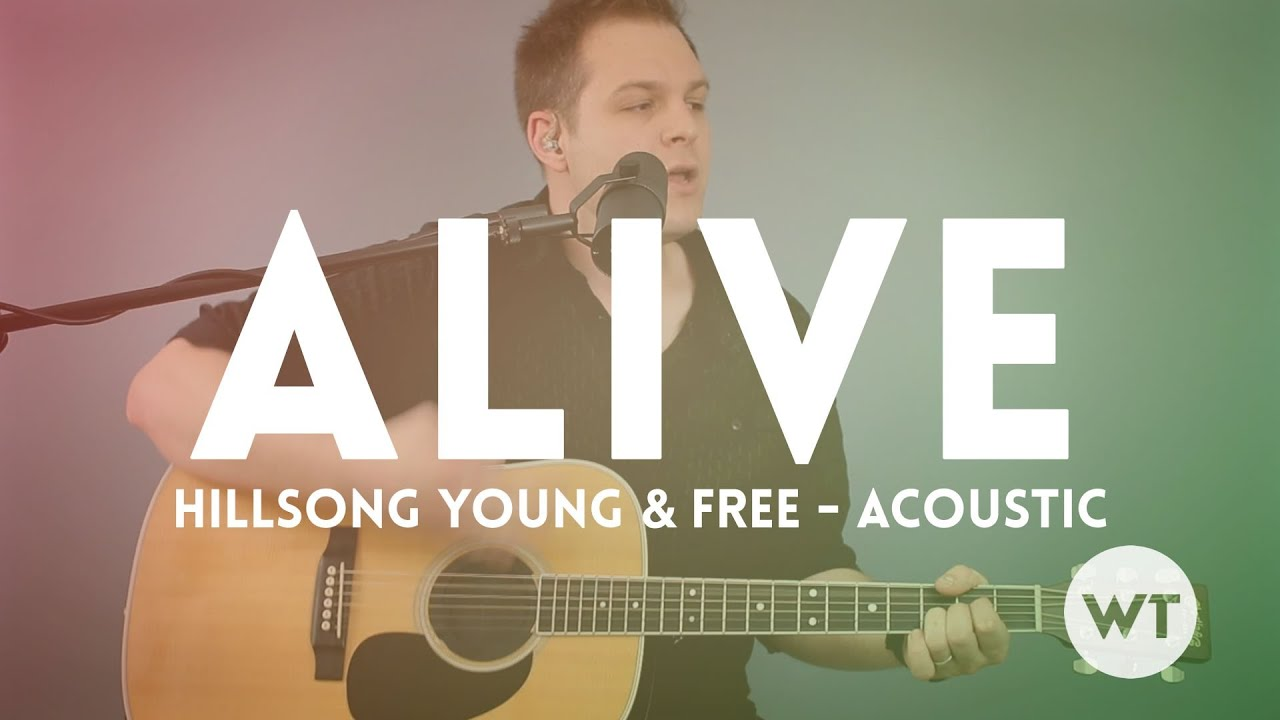 Alive Hillsong Young Free Chord Video Acoustic Youtube