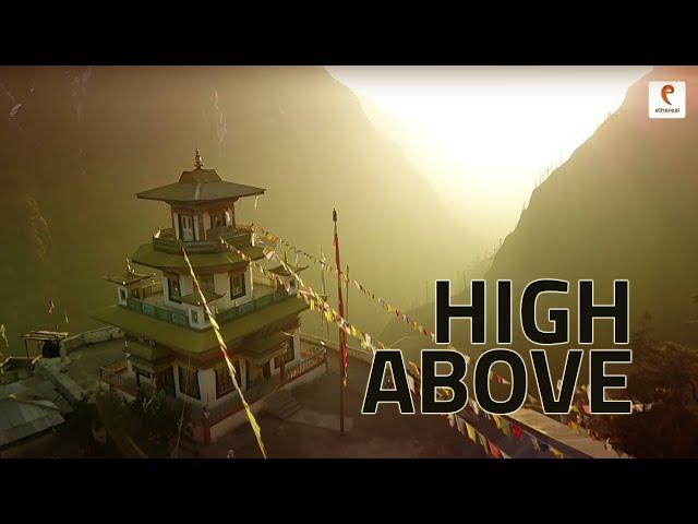 Ethereal : High Above | Meghalaya, Kashmir, Arunachal, Ladakh