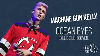 Machine Gun Kelly - Ocean Eyes [Billie Eilish Cover]