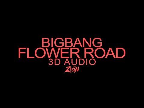 BIGBANG(빅뱅) - FLOWER ROAD(꽃 길) (3D Audio Version)