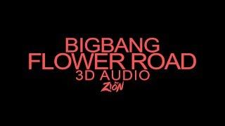 BIGBANG(빅뱅) - FLOWER ROAD(꽃 길) (3D Audio Version) Video