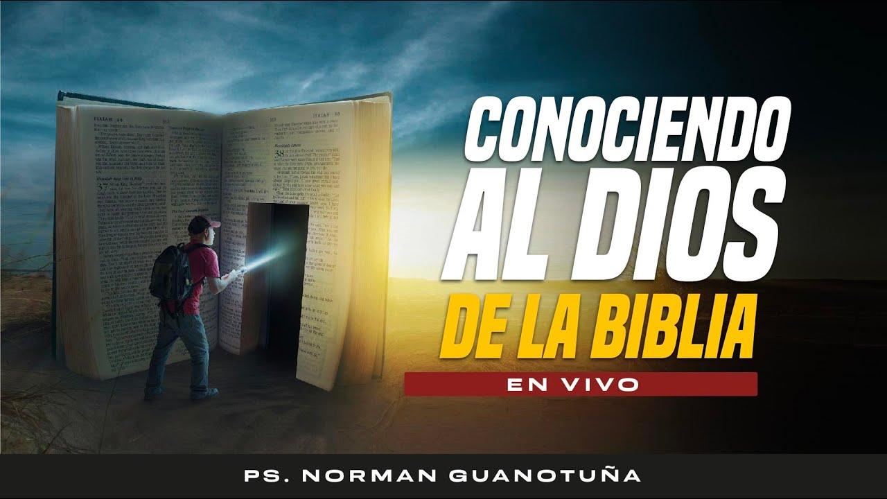 Download Conociendo al Dios de la Biblia Parte 1 - ¿Quien es Dios?🔴 PS. NORMAN GUANOTUÑA