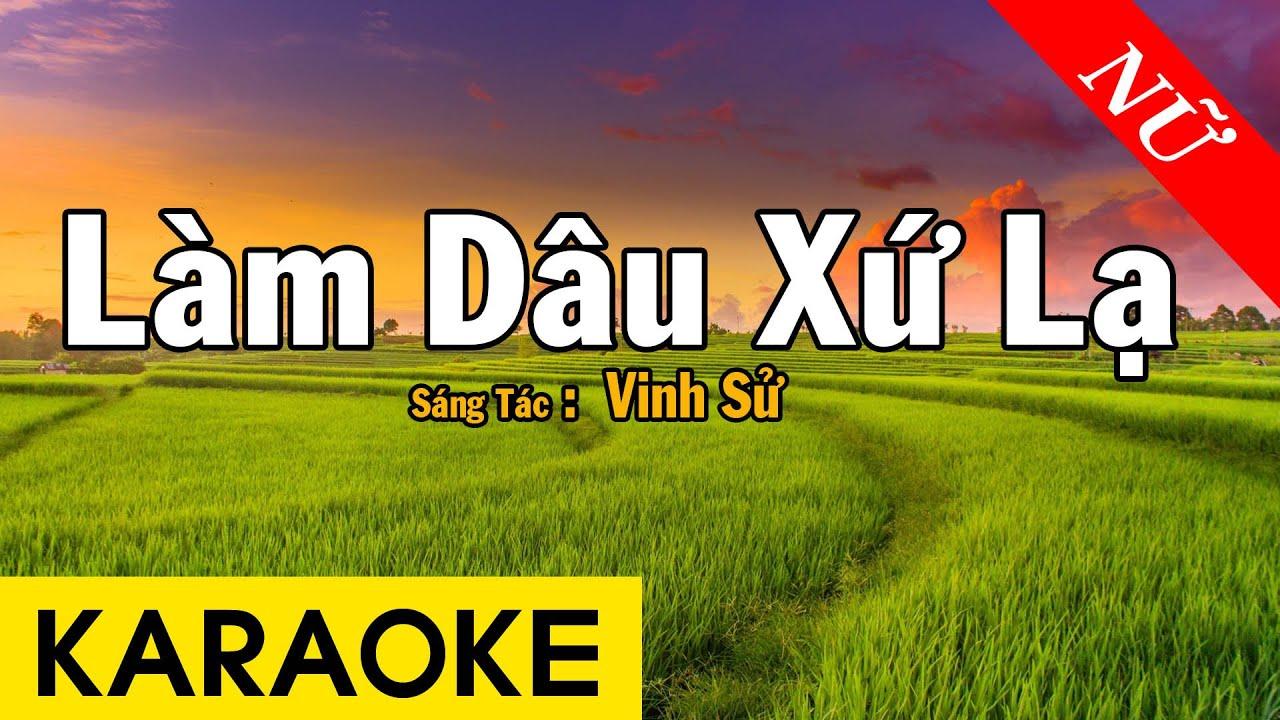 Karaoke Làm Dâu Xứ Lạ Tone Nữ Nhạc Sống - Beat Chuẩn