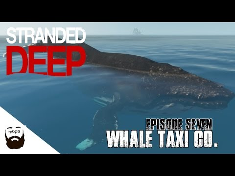 STRANDED DEEP - Ep.7 - Whale Taxi Co.