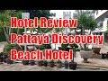 Hotel Review | Pattaya Discovery Beach Hotel | Pattaya, Thailand