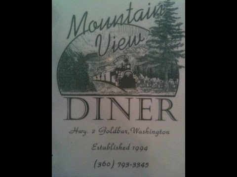 Mountain View Diner, Gold Bar WA..Dining Delight !