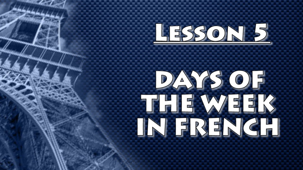 learn french with st phane lesson 5 days of the week beginner youtube. Black Bedroom Furniture Sets. Home Design Ideas