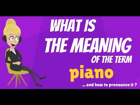 What is PIANO? What does PIANO mean? PIANO meaning, definition & explanation