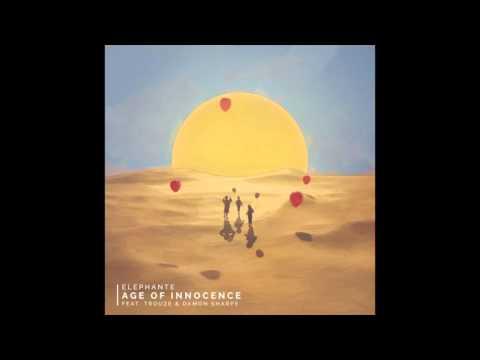 Elephante - Age Of Innocence (feat. Trouze & Damon Sharpe) (Radio Edit)