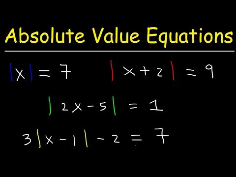 How To Solve Absolute Value Equations, Basic Introduction, Algebra