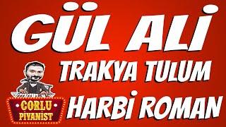 Gül Ali - Roman Havası  - Trakya TULUM
